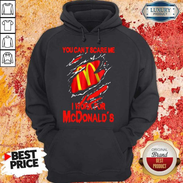 Blood Inside Me You Can't Scare Me I Work For McDonald's Hoodie