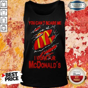 Blood Inside Me You Can't Scare Me I Work For McDonald's Tank Top
