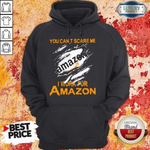 Bloot Inside Me You Can't Scare Me I Work For Amazon Hoodie