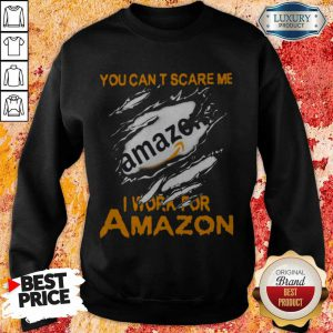 Bloot Inside Me You Can't Scare Me I Work For Amazon Sweatshirt