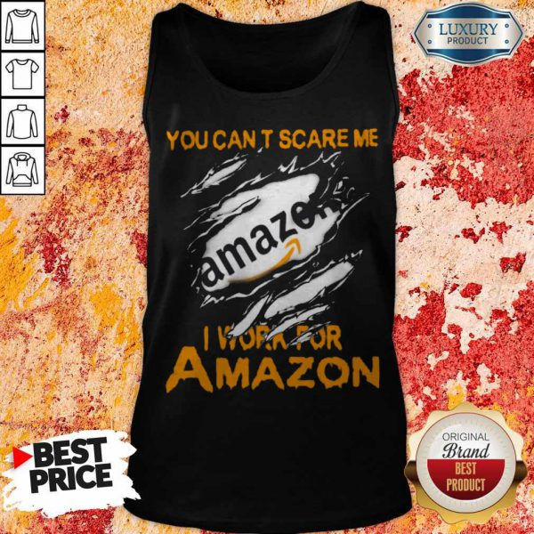 Bloot Inside Me You Can't Scare Me I Work For Amazon Tank Top