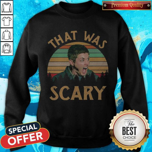 Dean Winchester That Was Scary Vintage Sweatshirt