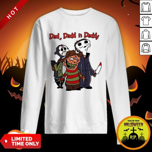 Ded Dedd N Deddy Freddy Krueger Jason Voorhees Michael Myers Sweatshirt