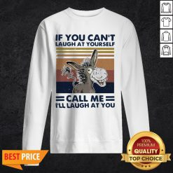 Donkey If You Can't Laugh At Yourself Call Me I'll Laugh At You VintagDonkey If You Can't Laugh At Yourself Call Me I'll Laugh At You Vintage Sweatshirte Sweatshirt