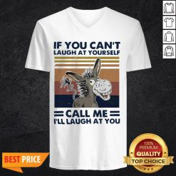 Donkey If You Can't Laugh At Yourself Call Me I'll Laugh At You VintagDonkey If You Can't Laugh At Yourself Call Me I'll Laugh At You Vintage V-necke V-neck
