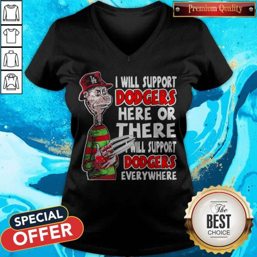 Freddy Krueger I Will Support Dodgers Here Or There I Will Support Dodgers Everywhere V-neck