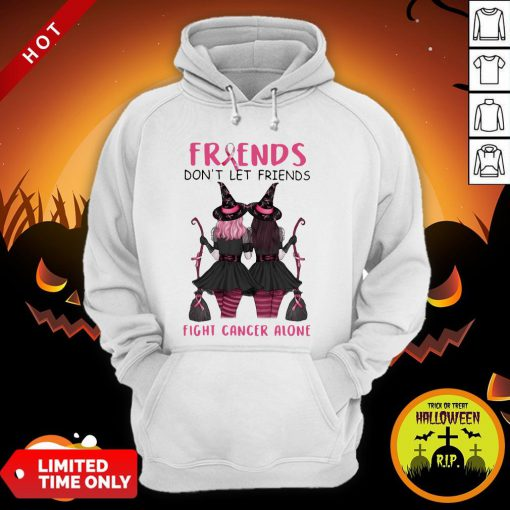 Friends Don't Let Friends Fight Cancer Alone Breast Cancer Awareness Witch Halloween Hoodie