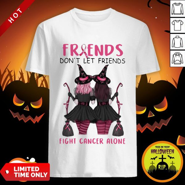 Friends Don't Let Friends Fight Cancer Alone Breast Cancer Awareness Witch Halloween Shirt