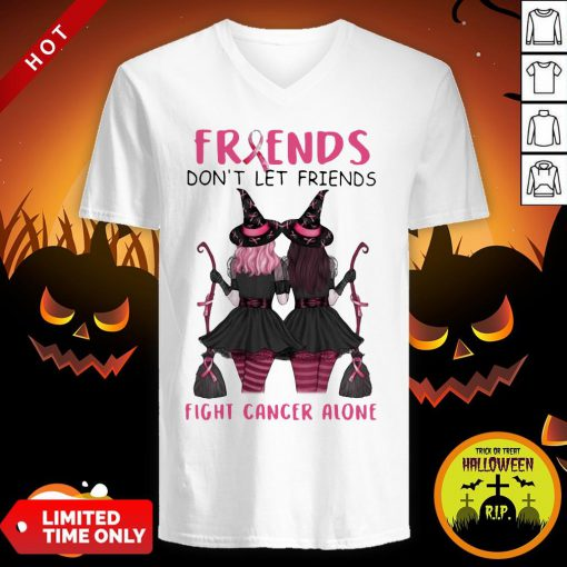 Friends Don't Let Friends Fight Cancer Alone Breast Cancer Awareness Witch Halloween V-neck