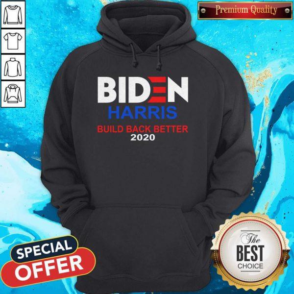 Funny Biden Harris Build Back Better 2020 HoodieFunny Biden Harris Build Back Better 2020 Hoodie