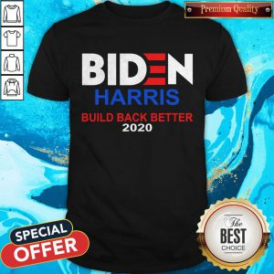 Funny Biden Harris Build Back Better 2020 ShirtFunny Biden Harris Build Back Better 2020 Shirt