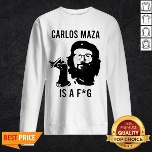 Funny Carlos Maza Is A Fag Sweatshirt