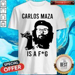 Funny Carlos Maza Is A Fag Shirt