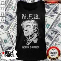 Funny Donald Trump NFG World Champion Tank Top