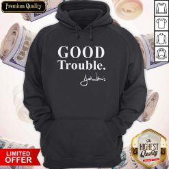 Funny Good Necessary Trouble Hoodie
