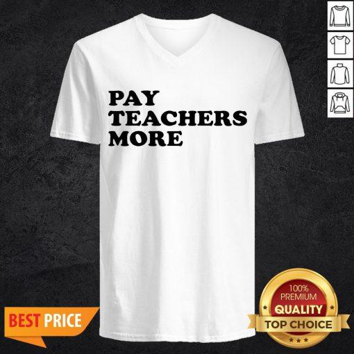 Funny Pay Teachers More V-neck