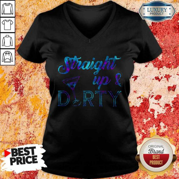 Funny Straight Up And Dirty V-neck