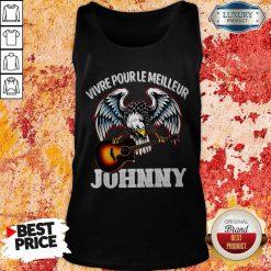 Funny Vivre Pour Le Meilleur Johnny Tank Top