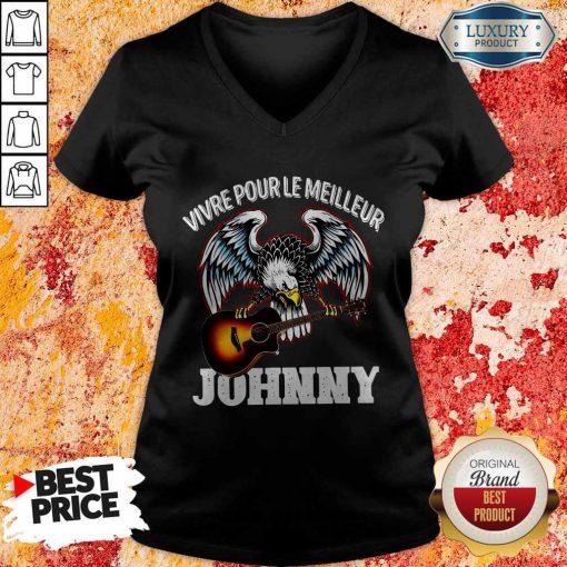 Funny Vivre Pour Le Meilleur Johnny V-neck