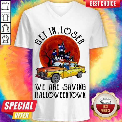 Get In Loser We Are Saving Halloweentown V-neckGet In Loser We Are Saving Halloweentown V-neck