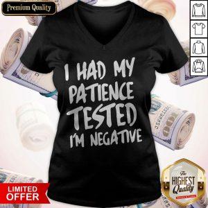 I Had My Patience Tested I'm Negative V-neck