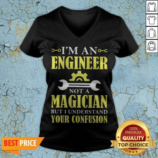 I'm An Engineer Not A Magician But I Understand Your Confusion V-neck