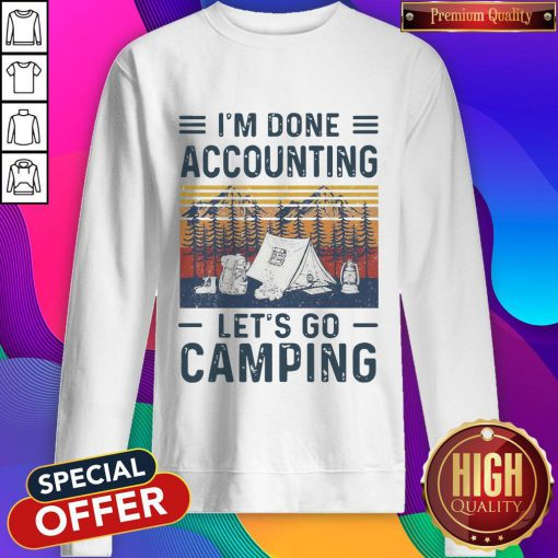 I'm Done Accounting Let's Go Camping Vintage Retro Sweatshirt