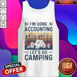 I'm Done Accounting Let's Go Camping Vintage Retro Tank Top
