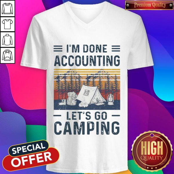I'm Done Accounting Let's Go Camping Vintage Retro V-neck