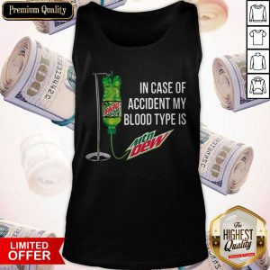 In Case Of Accident My Blood Type Is Mtn Dew Tank Top