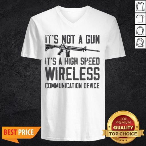 It's Not A Gun It's A High Speed Wireless Communication Device V-neck