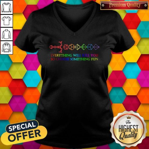 LGBT Dungeon Everything Will Kill You So Choose Something Fun Pride V-neck