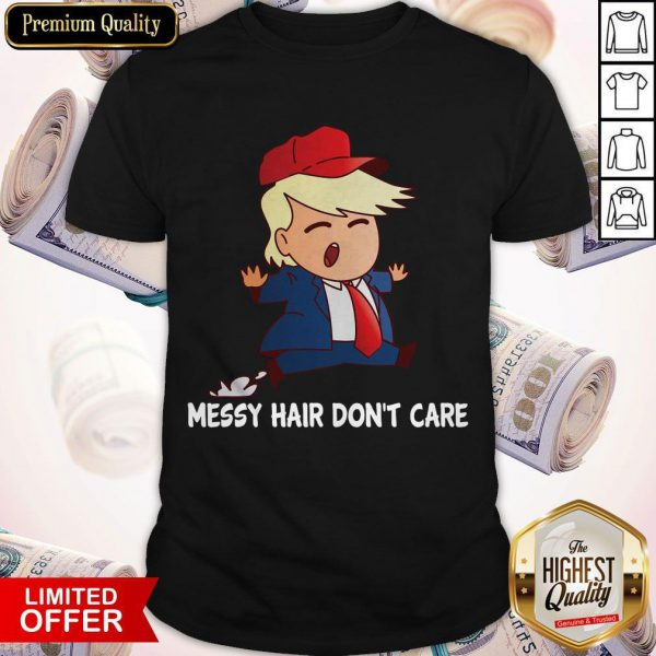 Messy Hair Don't Care Trump With Red Hat Shirt