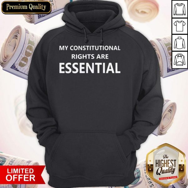 My Constitutional Rights Are Essential Hoodie