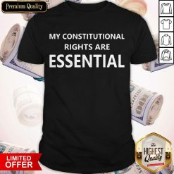My Constitutional Rights Are Essential Shirt
