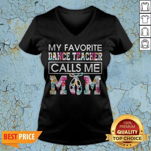My Favorite Dance Teacher Calls Me Mom Flower V-neck
