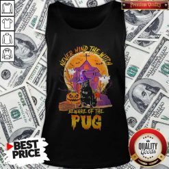 Never Mind The Witch Beware Of The Pug Tank Top