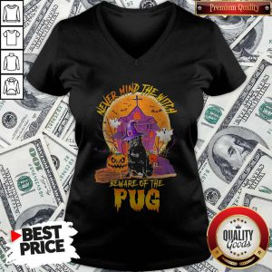 Never Mind The Witch Beware Of The Pug V-neck