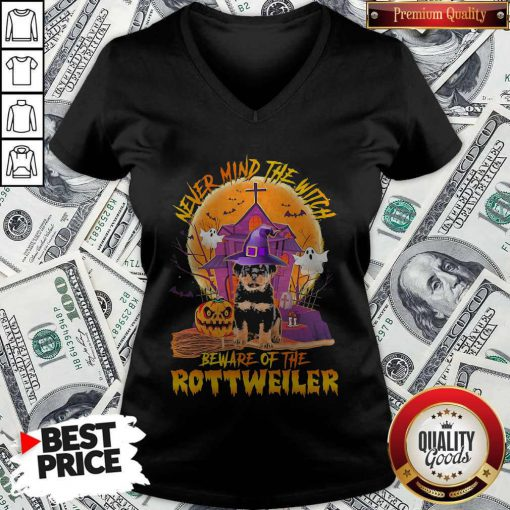 Never Mind The Witch Beware Of The Rottweiler V-neck