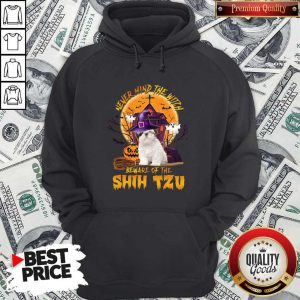 Never Mind The Witch Beware Of The Shih Tzu Hoodie