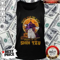 Never Mind The Witch Beware Of The Shih Tzu Tank Top