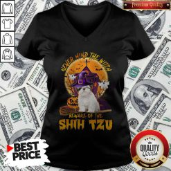 Never Mind The Witch Beware Of The Shih Tzu V-neck