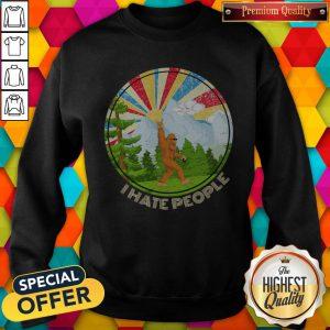 Nice Bigfoot I Hate People Sweatshirt