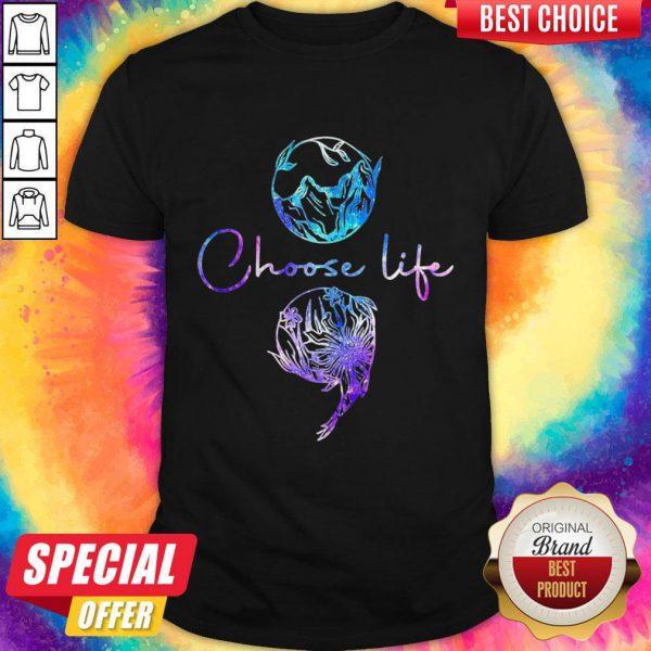 Nice Choose Life Color Shirt