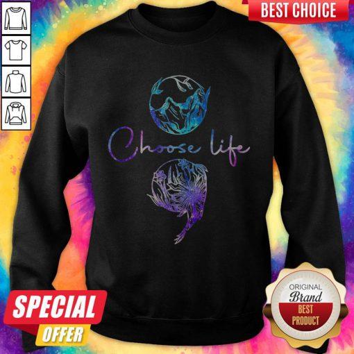 Nice Choose Life Color Sweatshirt