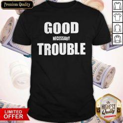 Nice Good Trouble John Lewis T-Shirt