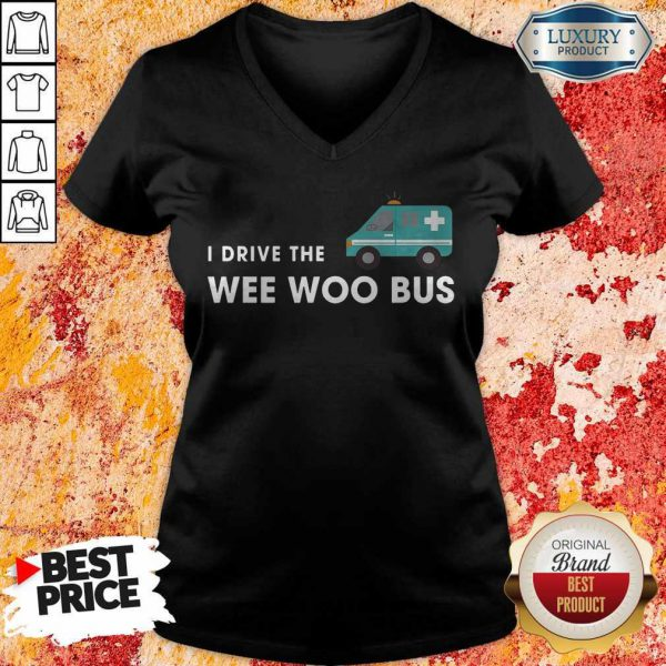 Nice I Drive The Wee Woo Bus V-neck