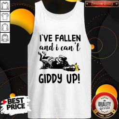 Nice I've Fallen And I Can't Giddy Up Tank Top