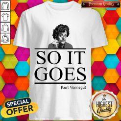 Nice Kurt Vonnegut So It Goes Shirt