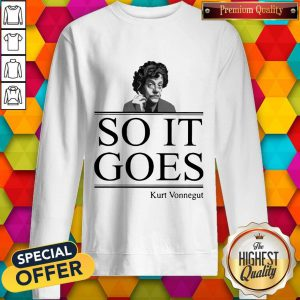 Nice Kurt Vonnegut So It Goes Sweatshirt